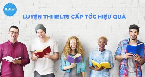 Luyện thi IELTS cấp tốc hiệu quả cao ở đâu?