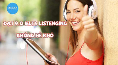 Đạt 9.0 IELTS Listening không hề khó với những chiến thuật này!