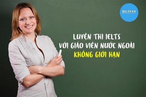 luyện thi ielts với giáo viên nước ngoài không giới hạn