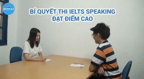 Bí quyếtthi IELTS Speaking – phần thi nói đạt điểm cao